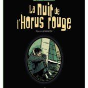 La Nuit de l'Horus rouge, la fin de la trilogie policière de Pierre Wininger