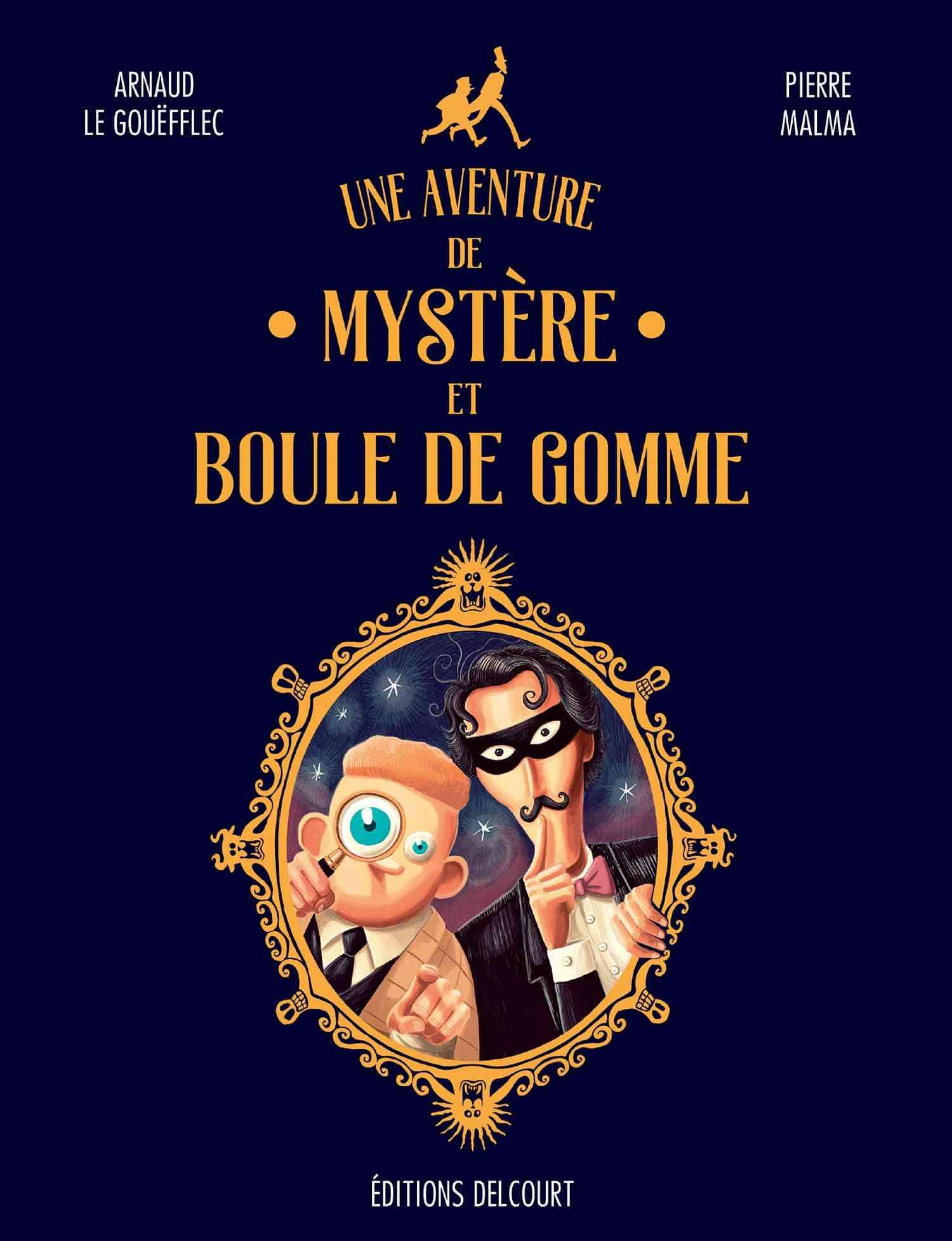 Une aventure de Mystère et Boule de Gomme, réjouissant