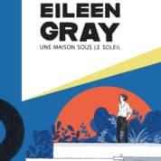 Eileen Gray, une maison pour grand œuvre
