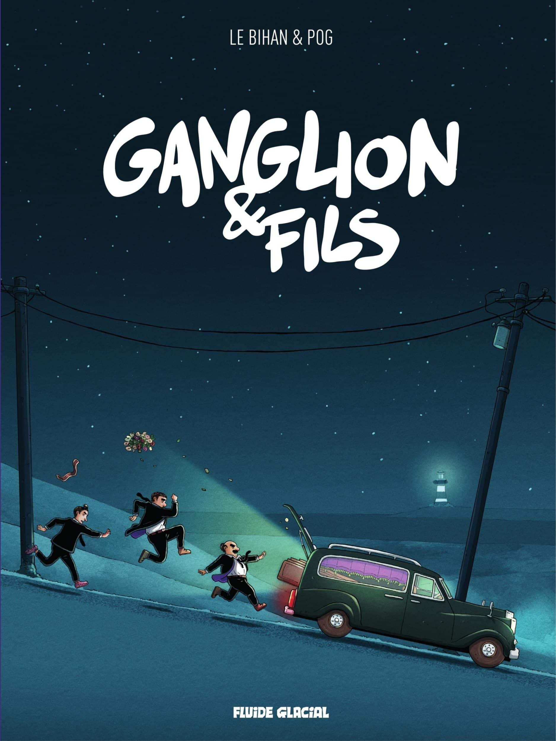 Ganglion & fils, un cadavre récalcitrant