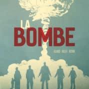 La Bombe, tout savoir sur le feu atomique