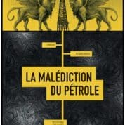 La Malédiction du pétrole, or noir le nerf de la guerre totale