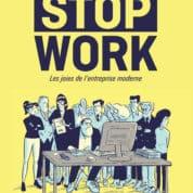 Stop Work, le parcours du combattant en entreprise dès le 15 mai