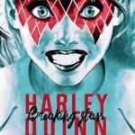 Harley Quinn, breaking glass, des débuts explosifs