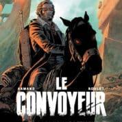 """Preview : """"Le Convoyeur"""" de Armand et Roulot aux éditions du Lombard"""