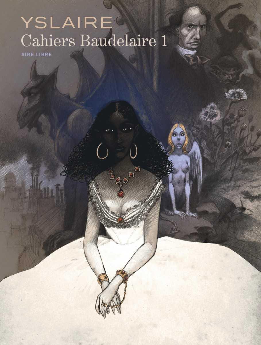 Baudelaire cahiers 1, Yslaire à recherche d'un poète maudit