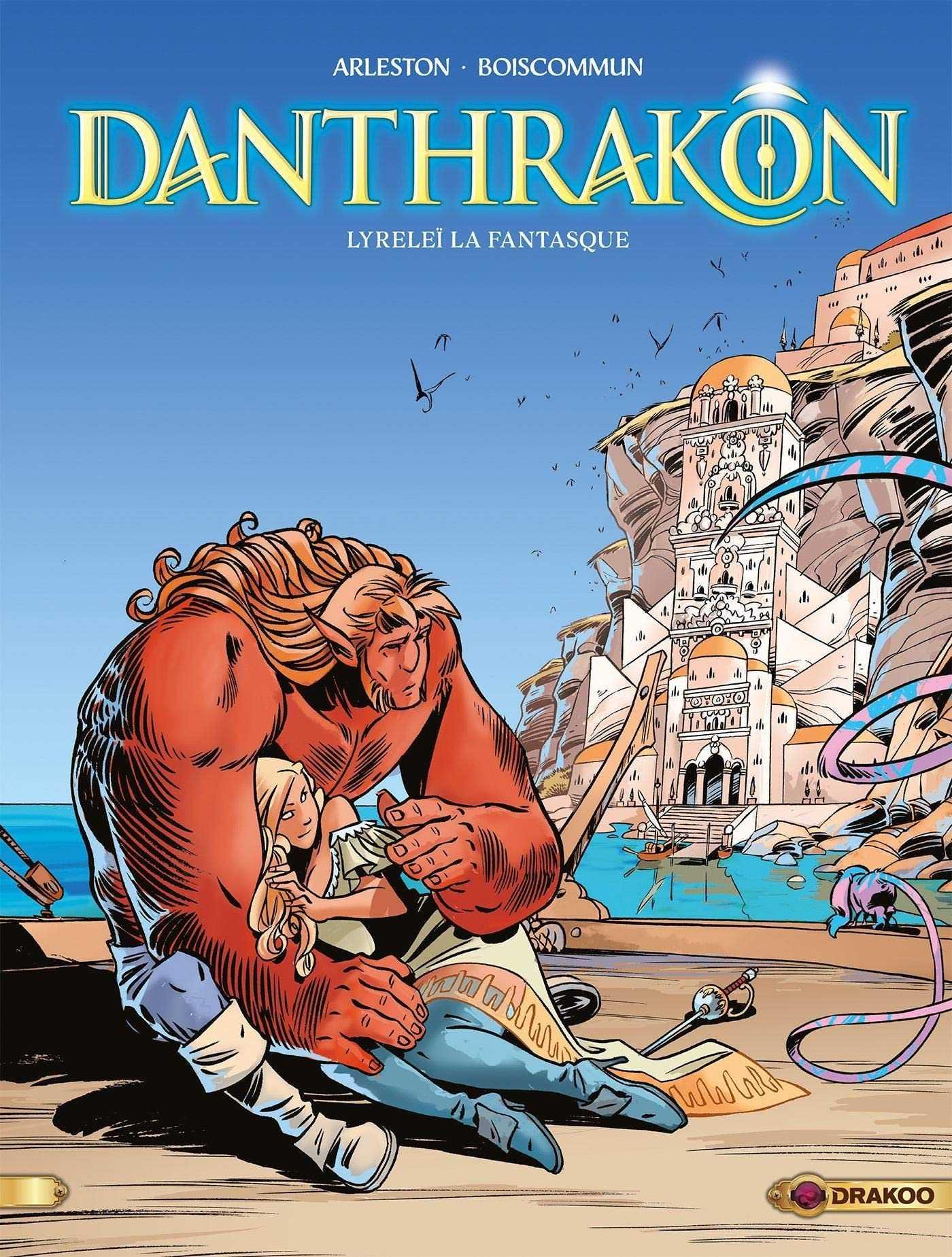 Danthrakon T2, Arleston retrouve bien ses marques en fantasy aux côtés de Boiscommun