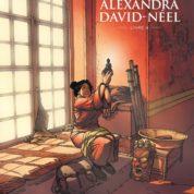 Une Vie avec Alexandra David-Neel 4, la fin de la route