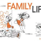 Family Life, tous les bonheurs du monde
