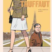 François Truffaut, rien que le cinéma avec une pause à Montpellier