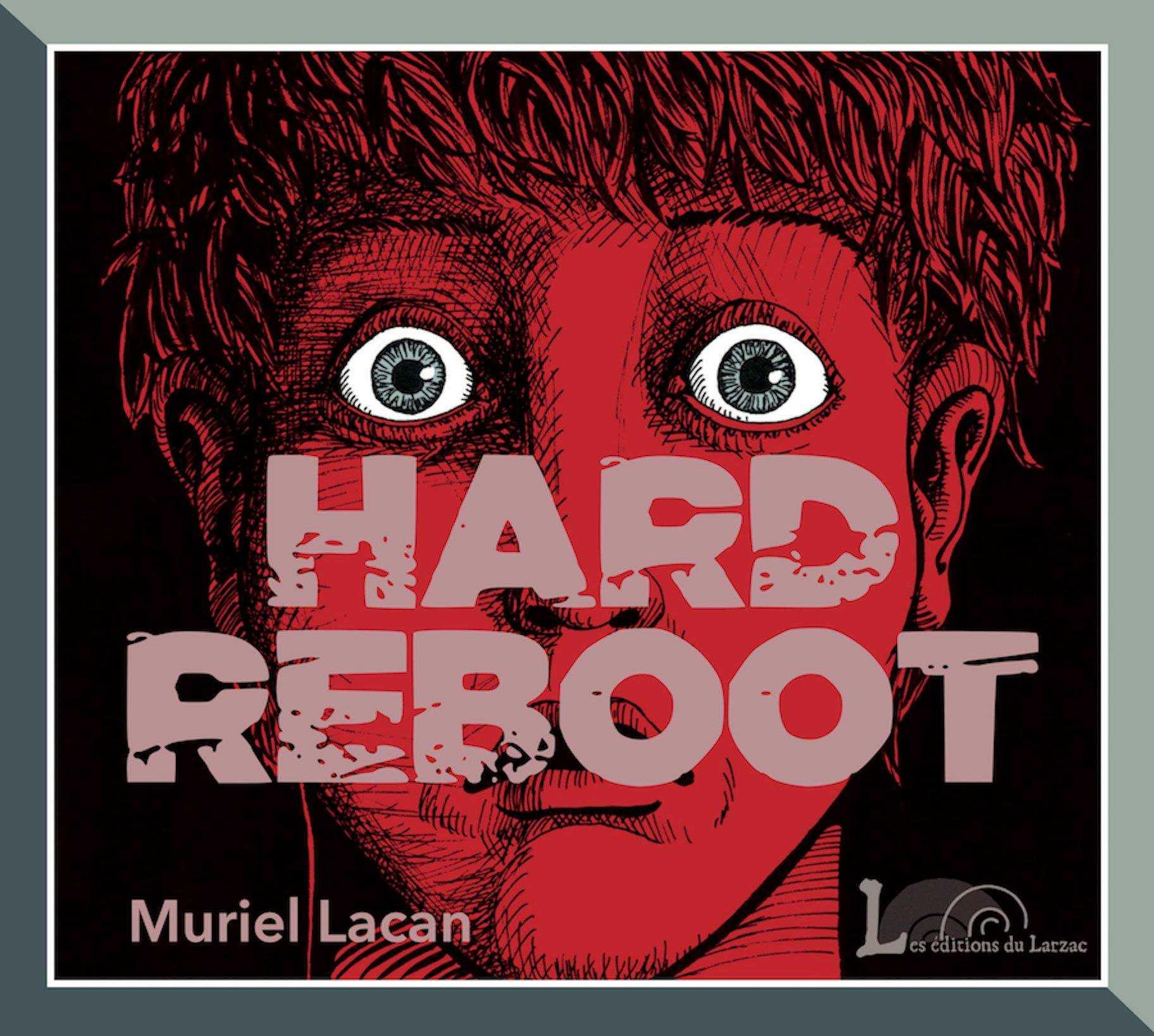 Hard Reboot, le monde est mal barré