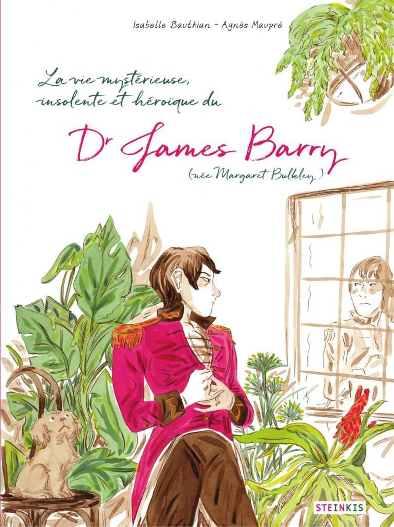 La vie mystérieuse, insolente et héroïque du Dr James Barry