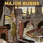 Major Burns, des enquêteurs qui adorent déraper
