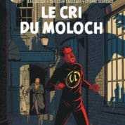 Le Cri du Moloch, Blake, Mortimer et Olrik vont-ils pouvoir sauver le monde avec Jean Dufaux ?