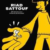 Riad Sattouf par lui-même, 100 dessins pour défendre la liberté de la presse