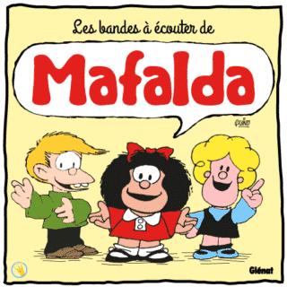 Les bandes à écouter de Mafalda