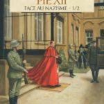 Un Pape dans l'Histoire Pie XII, un rôle qui interroge face au nazisme