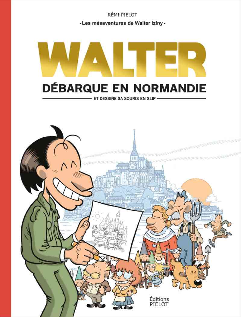 Walter débarque en Normandie et dessine sa souris en slip