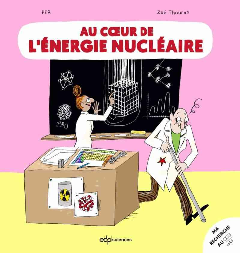 Au Cœur de l'énergie nucléaire
