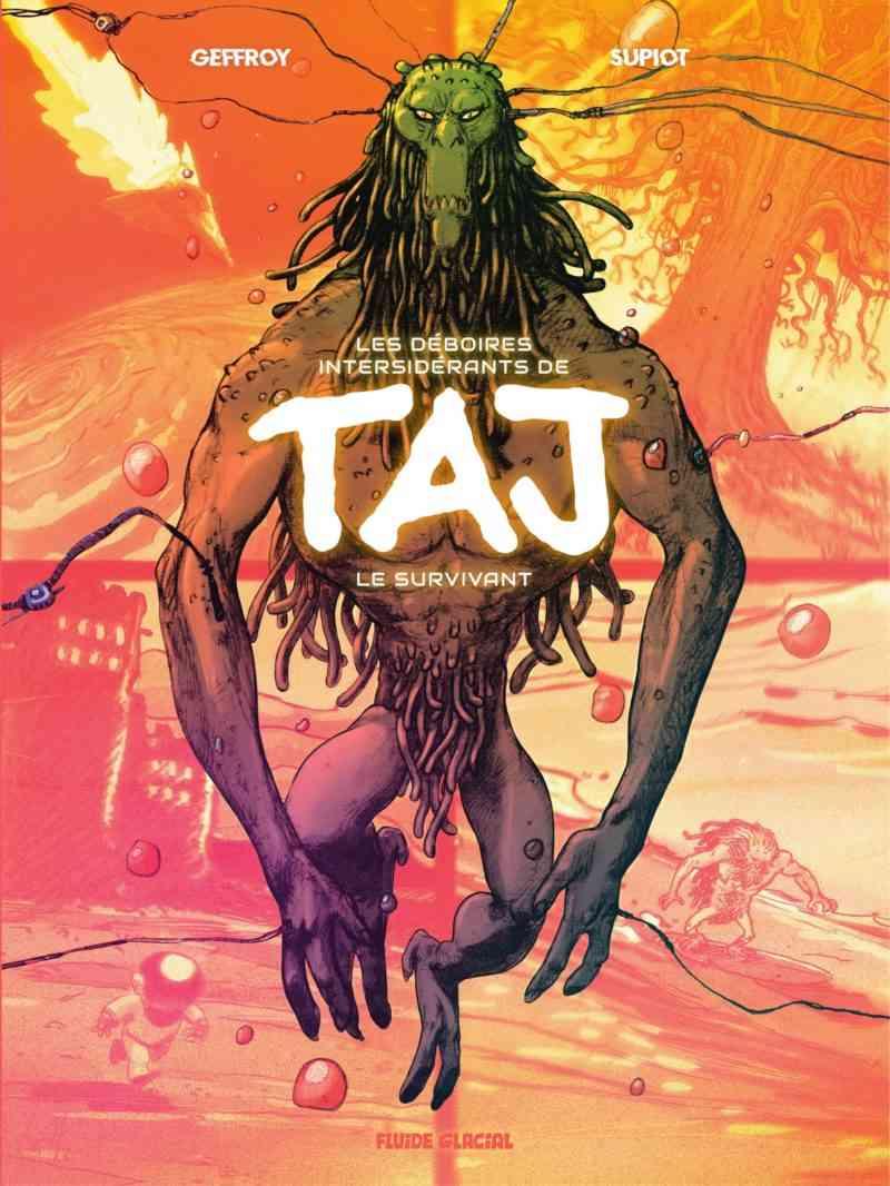 Les déboires intersidérants de Taj le survivant