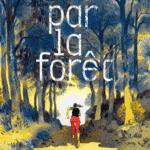 Par la forêt, obsession fatale